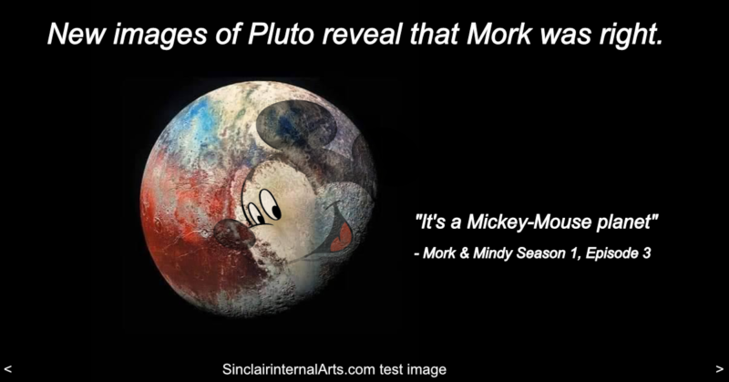 "The dwarf planet, Pluto. A recent image shows how one artist imagines the face of Mickey Mouse on the glacier. Mork called Pluto ""a Mickey Mouse planet."" in 1978"